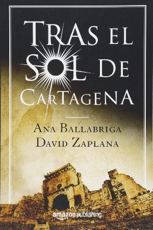 Tras el sol de Cartagena, de Ana Ballabriga y David Zaplana
