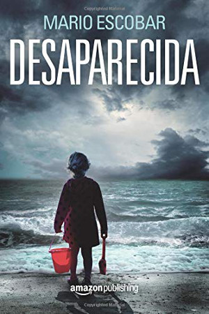 Desaparecida, de Mario Escobar